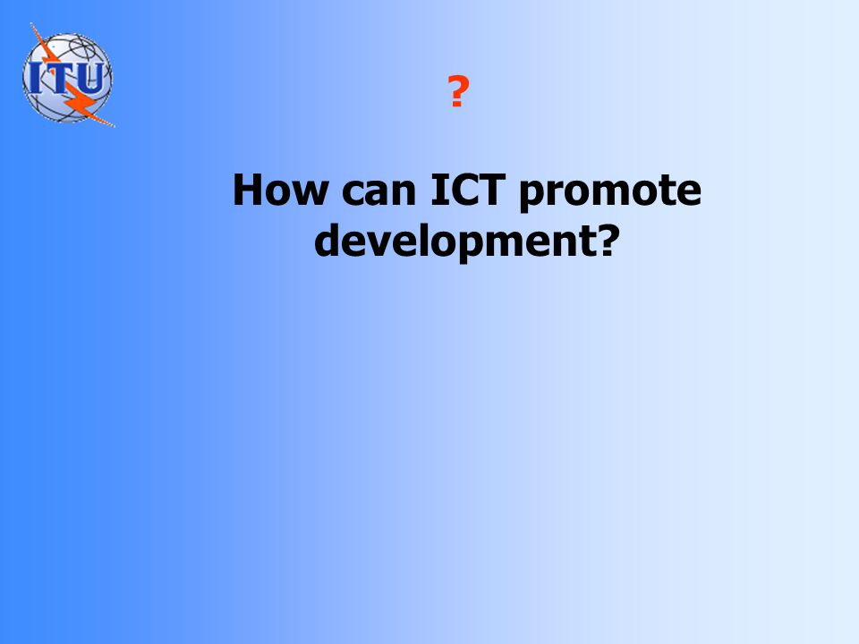 How can ICT promote development