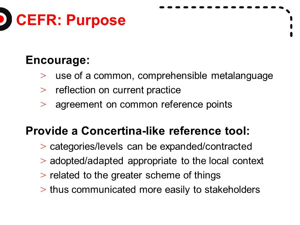 CEFR: Purpose Encourage: Provide a Concertina-like reference tool: