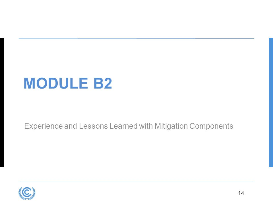 Module B2 Experience and Lessons Learned with Mitigation Components