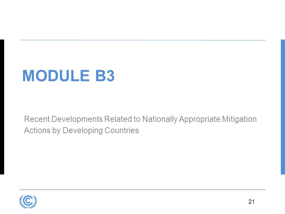 Module B3 Recent Developments Related to Nationally Appropriate Mitigation Actions by Developing Countries.