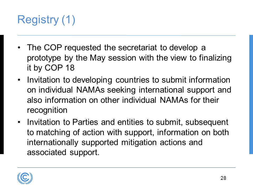 Registry (1) The COP requested the secretariat to develop a prototype by the May session with the view to finalizing it by COP 18.