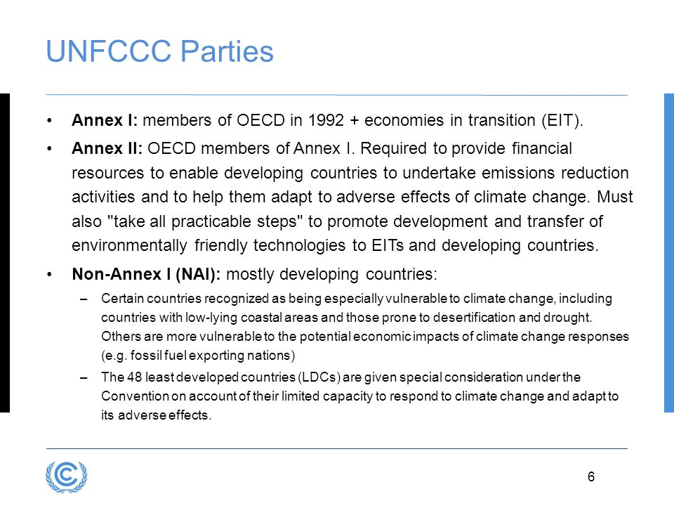 UNFCCC Parties Annex I: members of OECD in 1992 + economies in transition (EIT).
