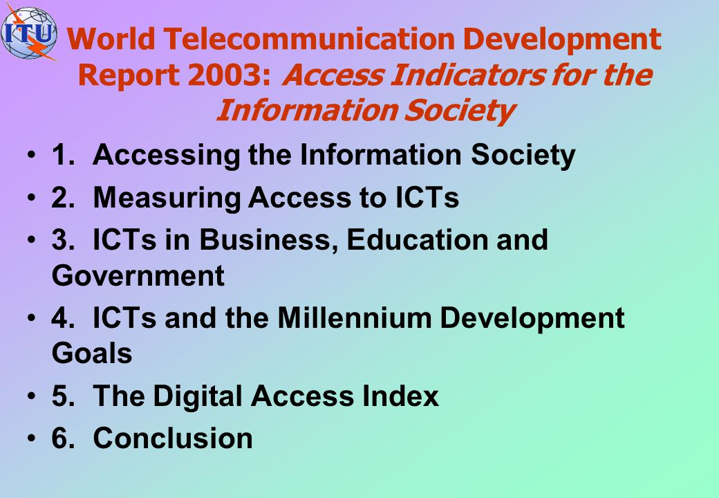 World Telecommunication Development Report 2003: Access Indicators for the Information Society