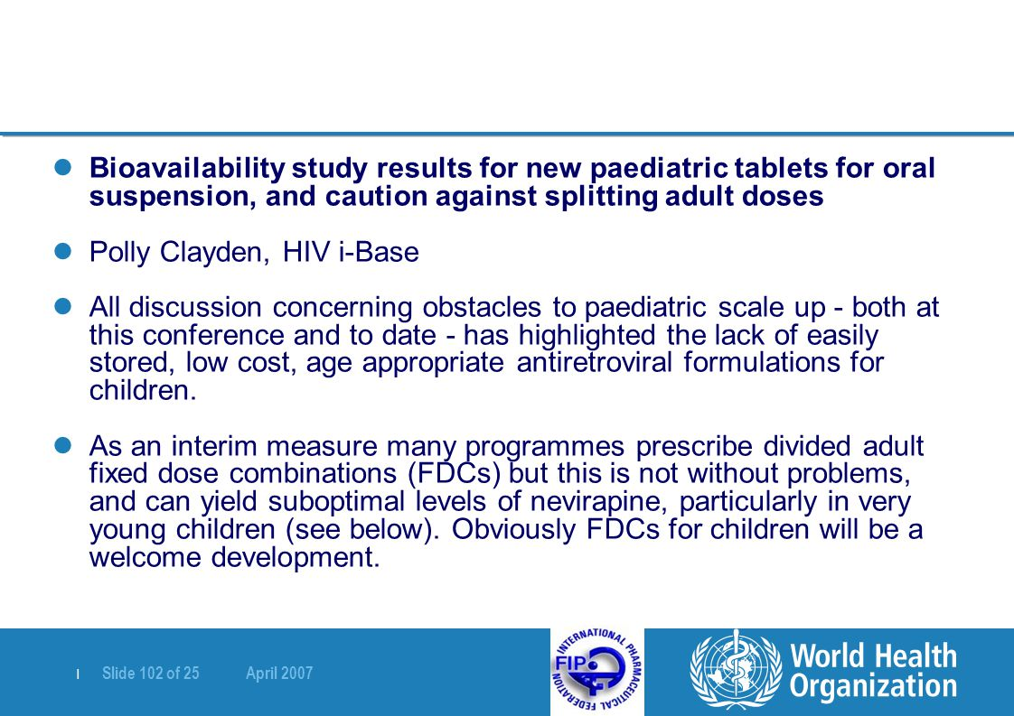 Bioavailability study results for new paediatric tablets for oral suspension, and caution against splitting adult doses