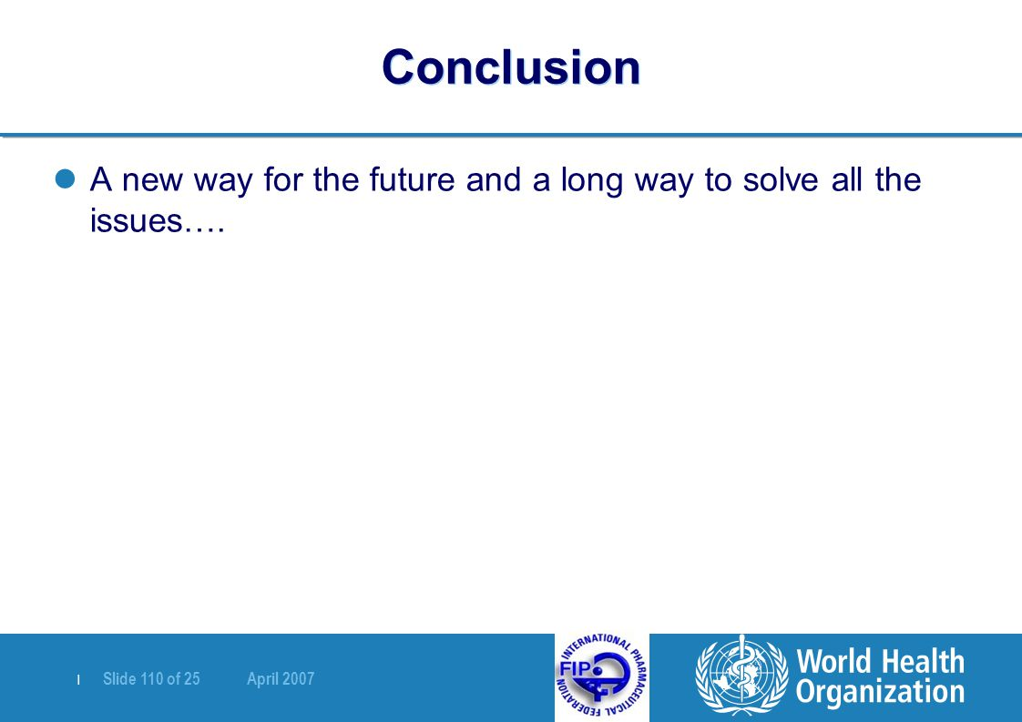 Conclusion A new way for the future and a long way to solve all the issues….