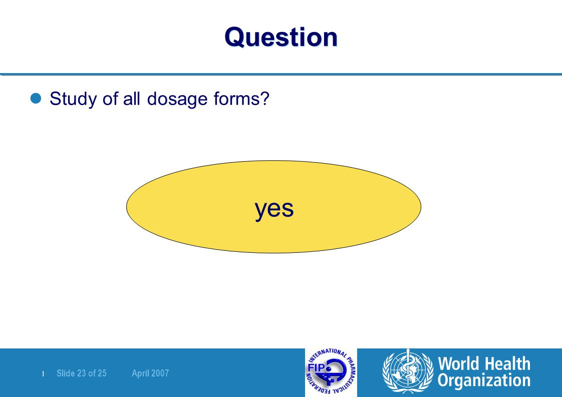 Question Study of all dosage forms yes