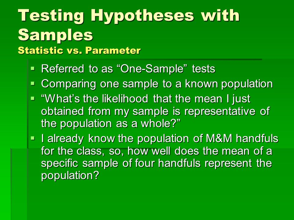 Testing Hypotheses with Samples Statistic vs. Parameter