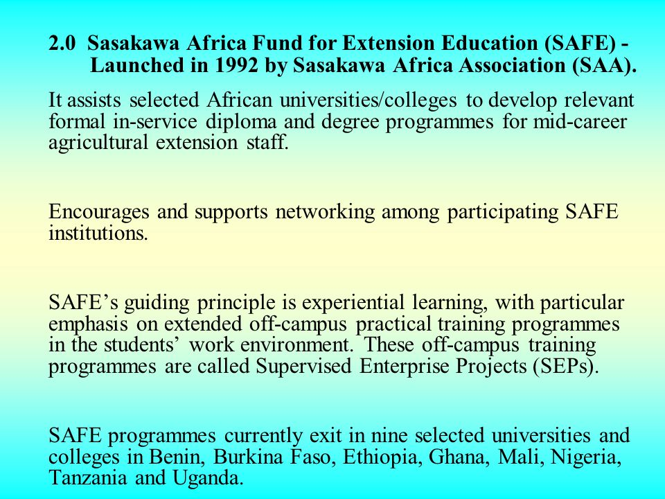 2. 0 Sasakawa Africa Fund for Extension Education (SAFE) -