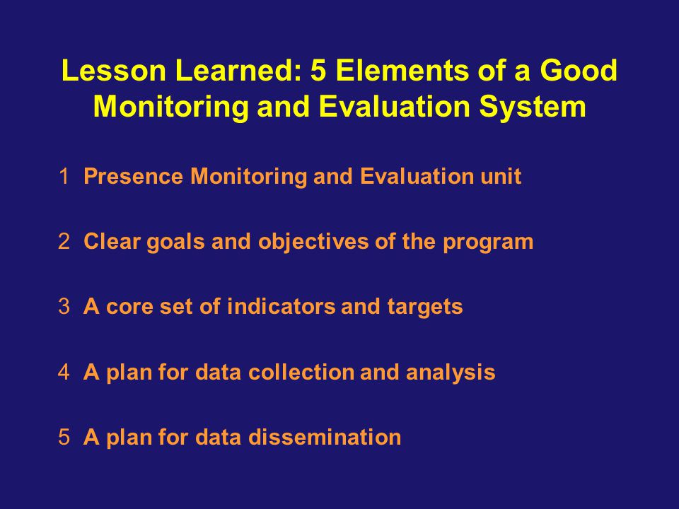 Lesson Learned: 5 Elements of a Good Monitoring and Evaluation System