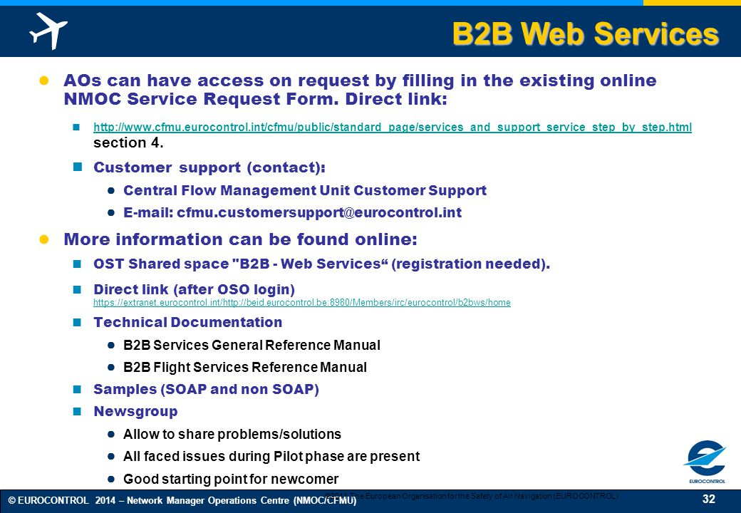 B2B Web Services AOs can have access on request by filling in the existing online NMOC Service Request Form. Direct link: