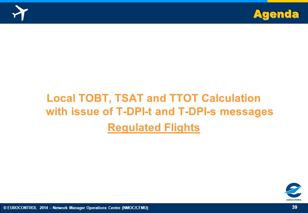 Agenda Local TOBT, TSAT and TTOT Calculation with issue of T-DPI-t and T-DPI-s messages.