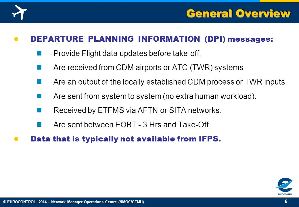General Overview DEPARTURE PLANNING INFORMATION (DPI) messages: