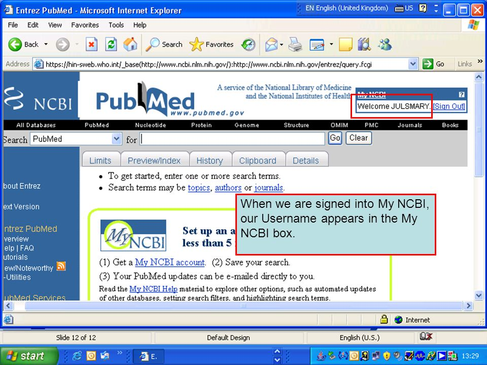 When we are signed into My NCBI, our Username appears in the My NCBI box.
