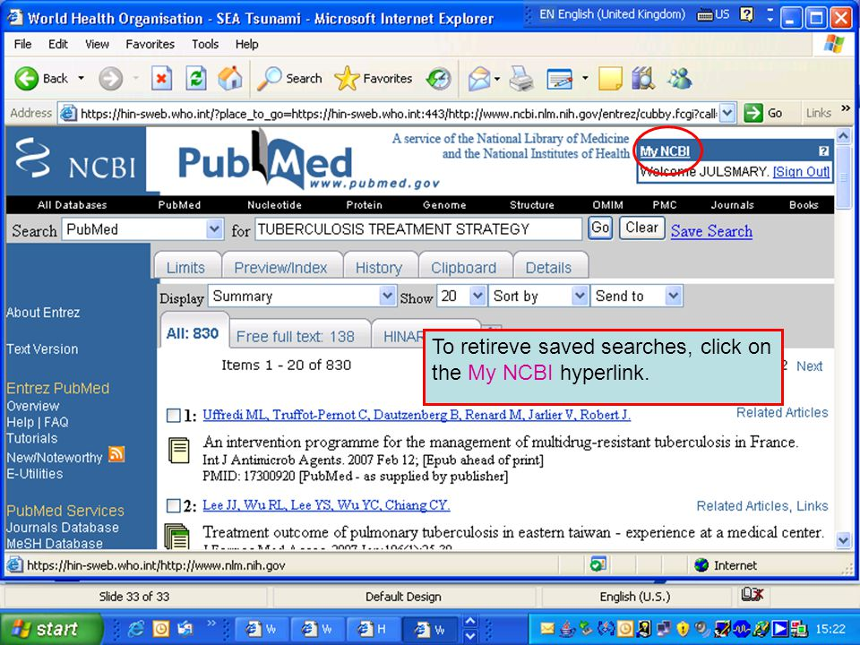 To retireve saved searches, click on the My NCBI hyperlink.
