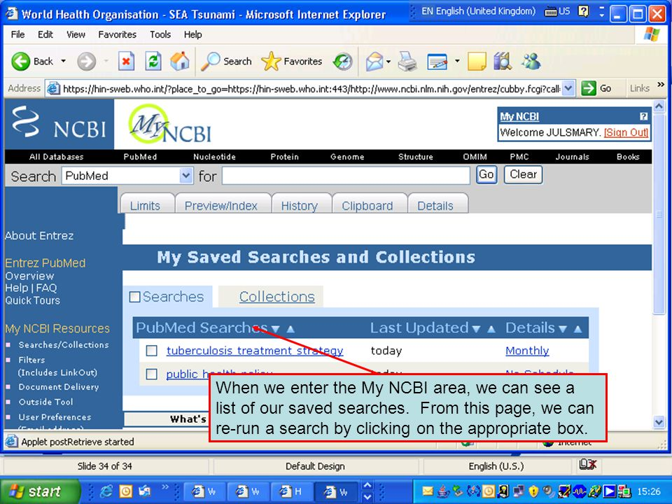 When we enter the My NCBI area, we can see a list of our saved searches.