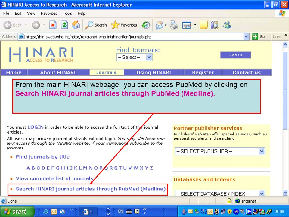 From the main HINARI webpage, you can access PubMed by clicking on Search HINARI journal articles through PubMed (Medline).