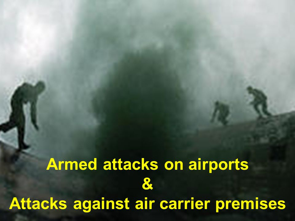 Armed attacks on airports Attacks against air carrier premises
