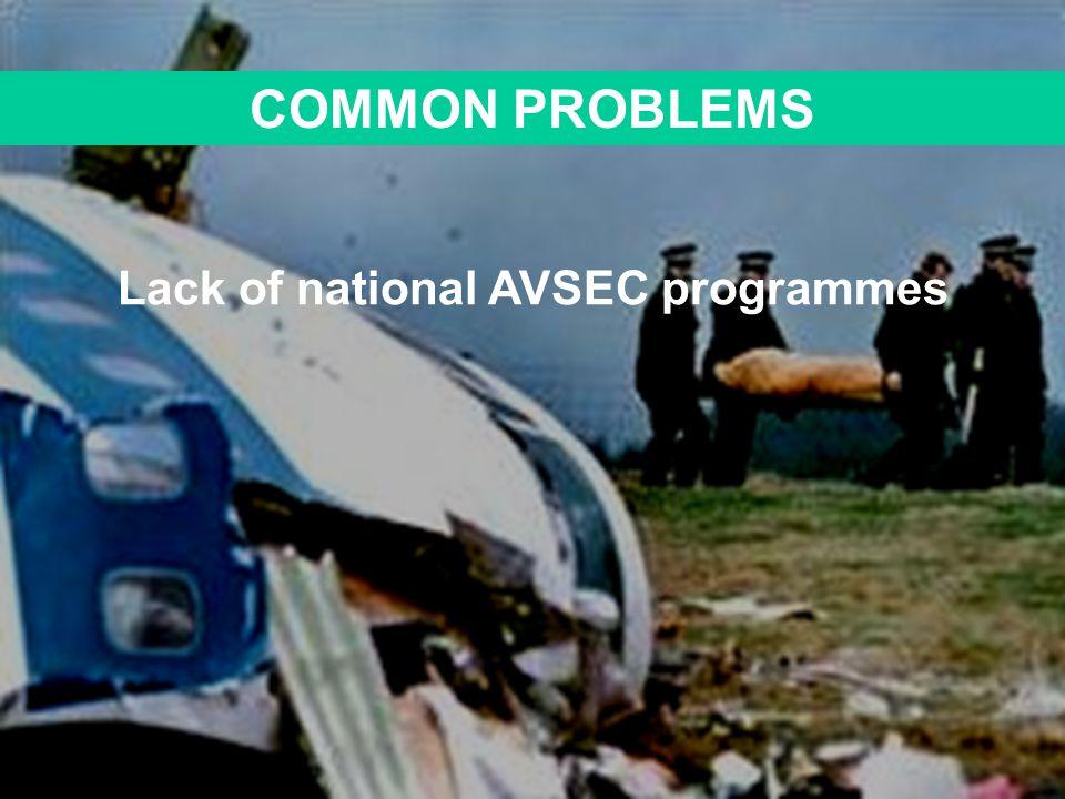 COMMON PROBLEMS Lack of national AVSEC programmes
