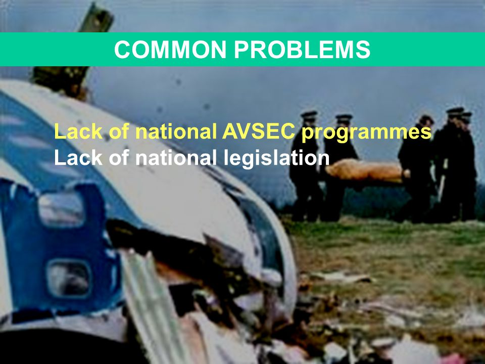 COMMON PROBLEMS Lack of national legislation