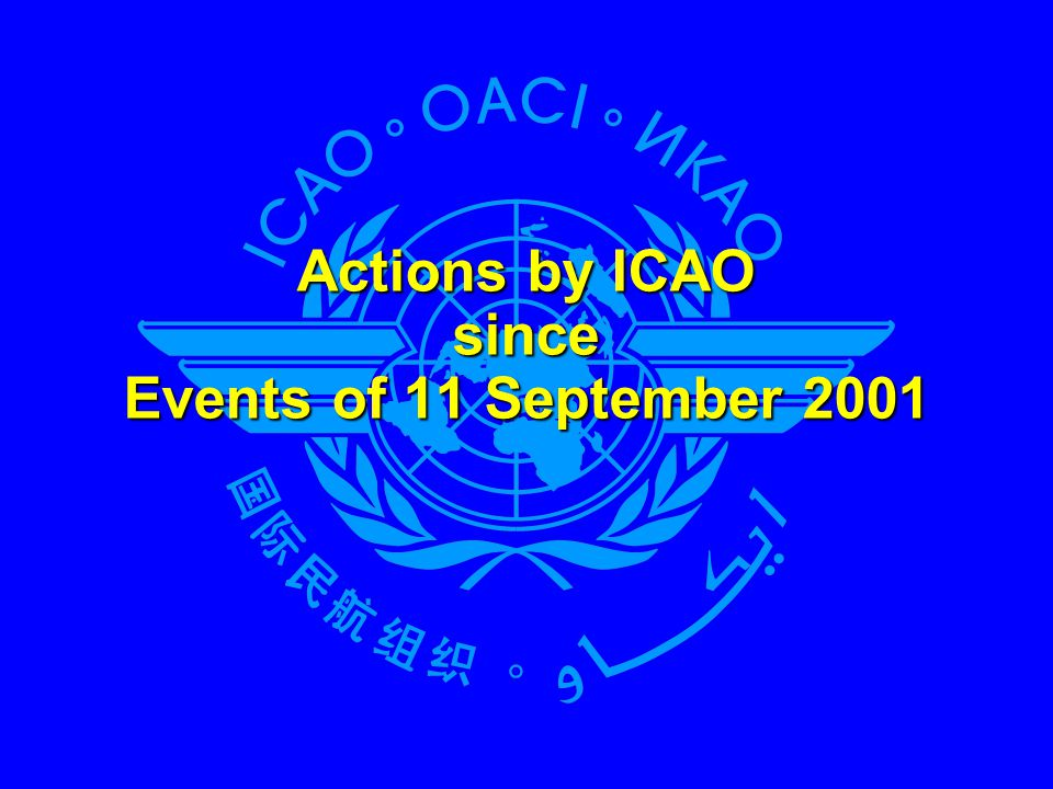 Actions by ICAO since Events of 11 September 2001