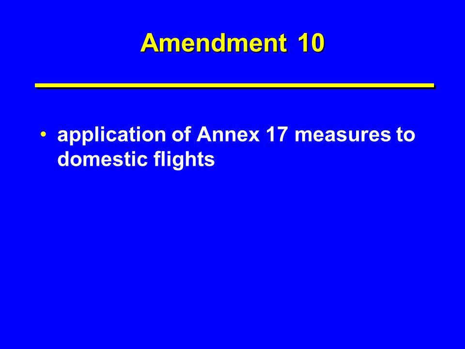 Amendment 10 application of Annex 17 measures to domestic flights