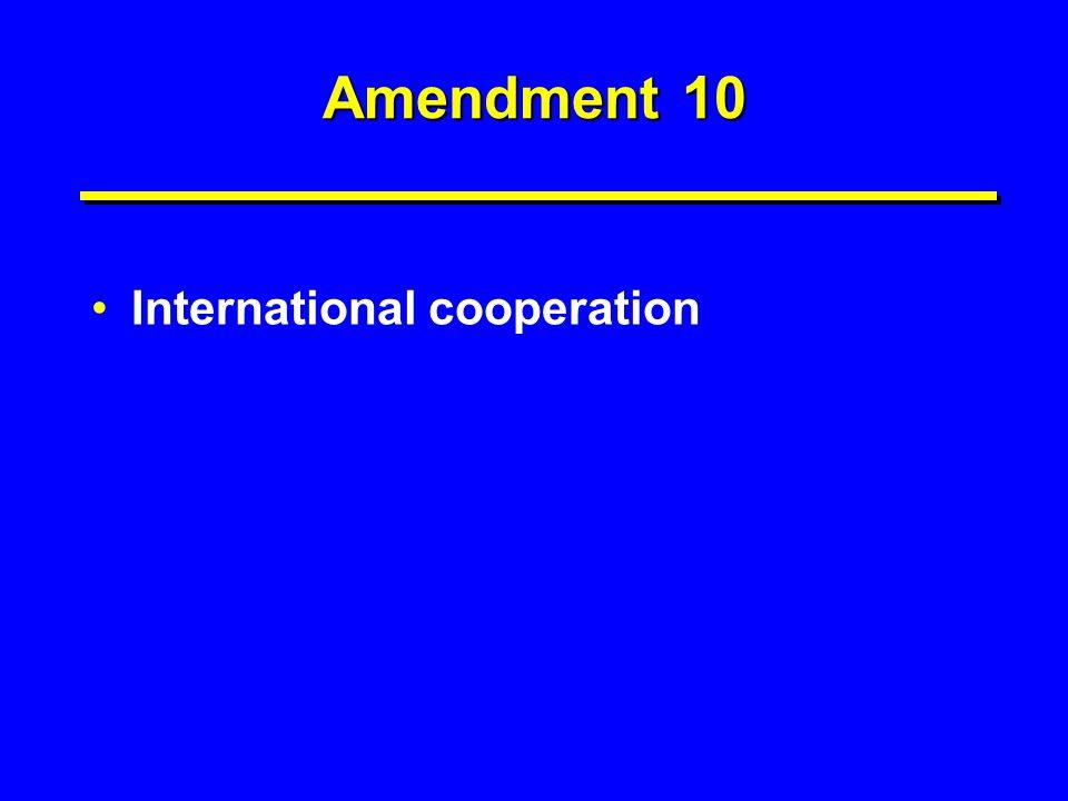 Amendment 10 International cooperation