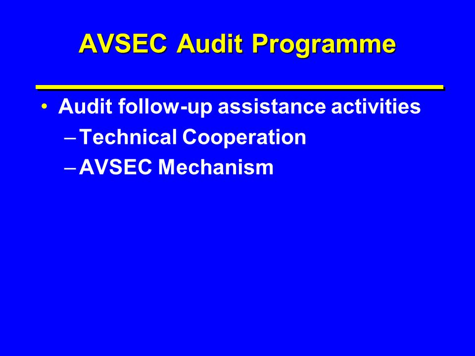 AVSEC Audit Programme Audit follow-up assistance activities
