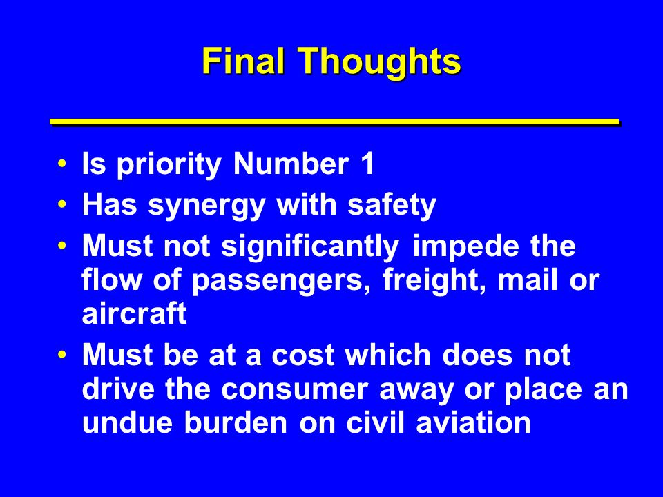 Final Thoughts Is priority Number 1 Has synergy with safety