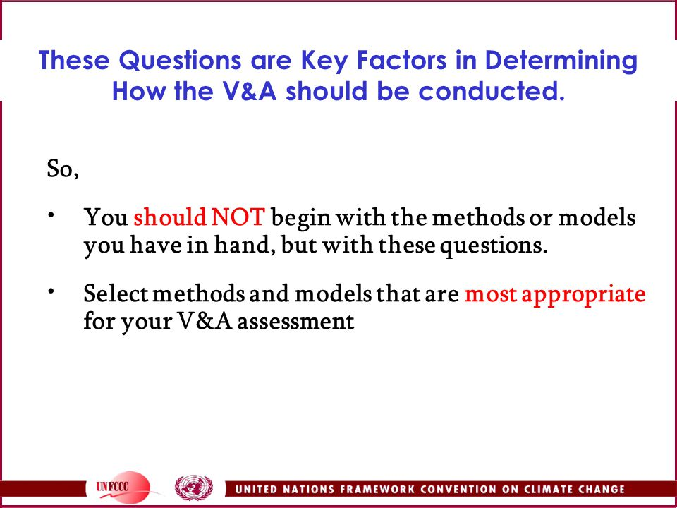 These Questions are Key Factors in Determining How the V&A should be conducted.
