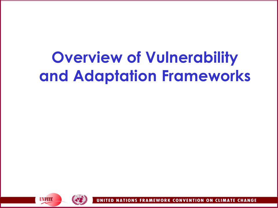 Overview of Vulnerability and Adaptation Frameworks