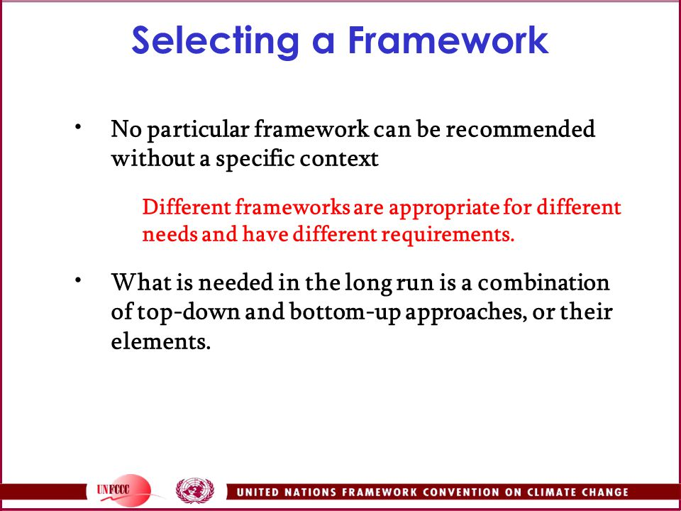 Selecting a Framework No particular framework can be recommended without a specific context.
