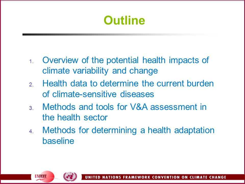 Outline Overview of the potential health impacts of climate variability and change.
