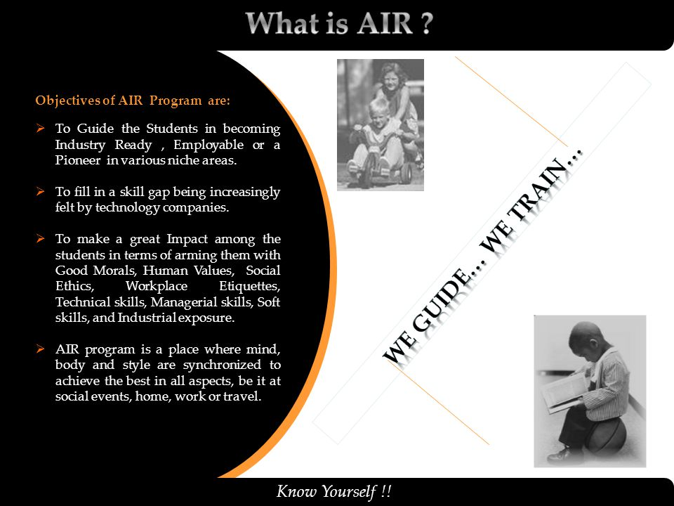 What is AIR We Guide… We train… Know Yourself !!