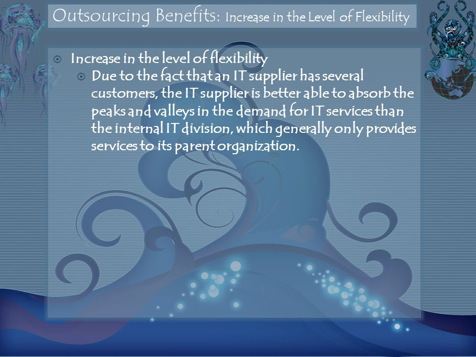Outsourcing Benefits: Increase in the Level of Flexibility