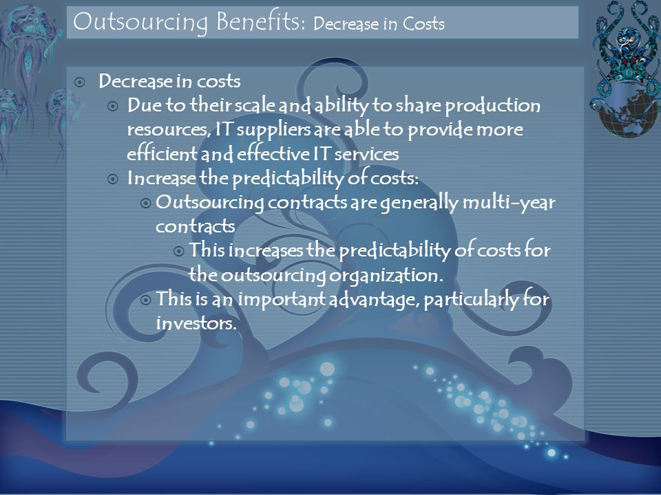 Outsourcing Benefits: Decrease in Costs