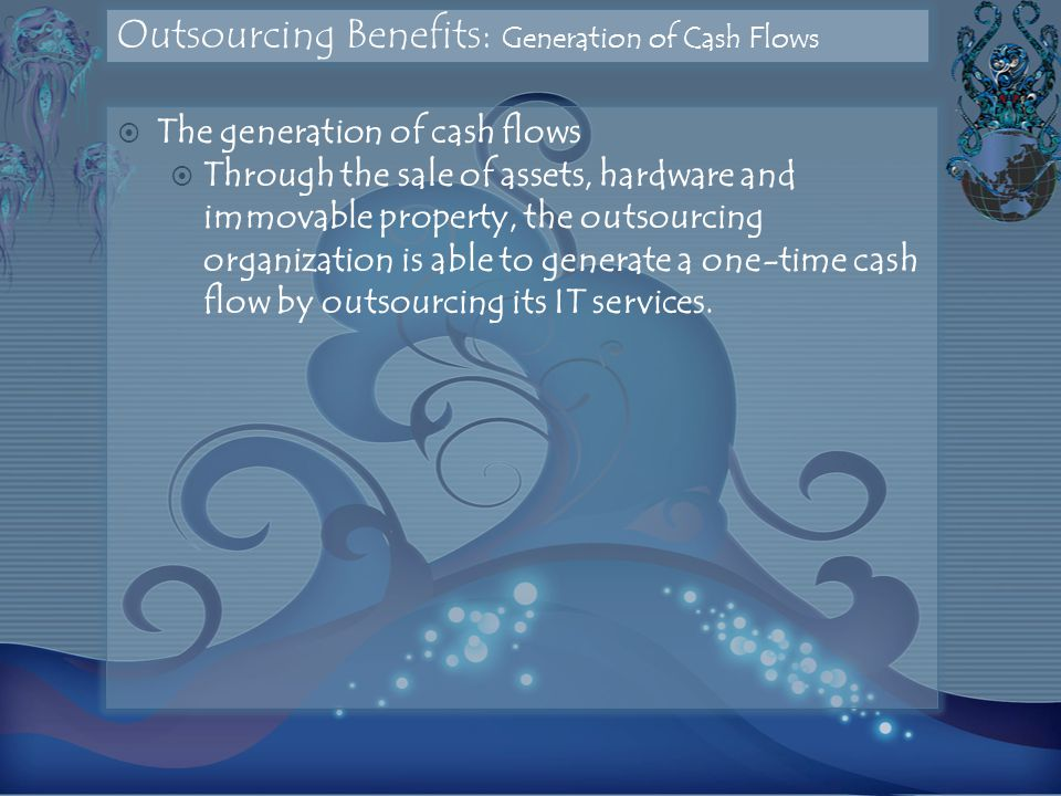 Outsourcing Benefits: Generation of Cash Flows