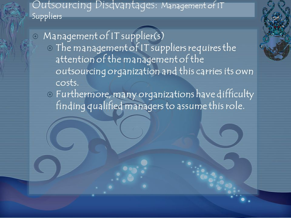 Outsourcing Disdvantages: Management of IT Suppliers