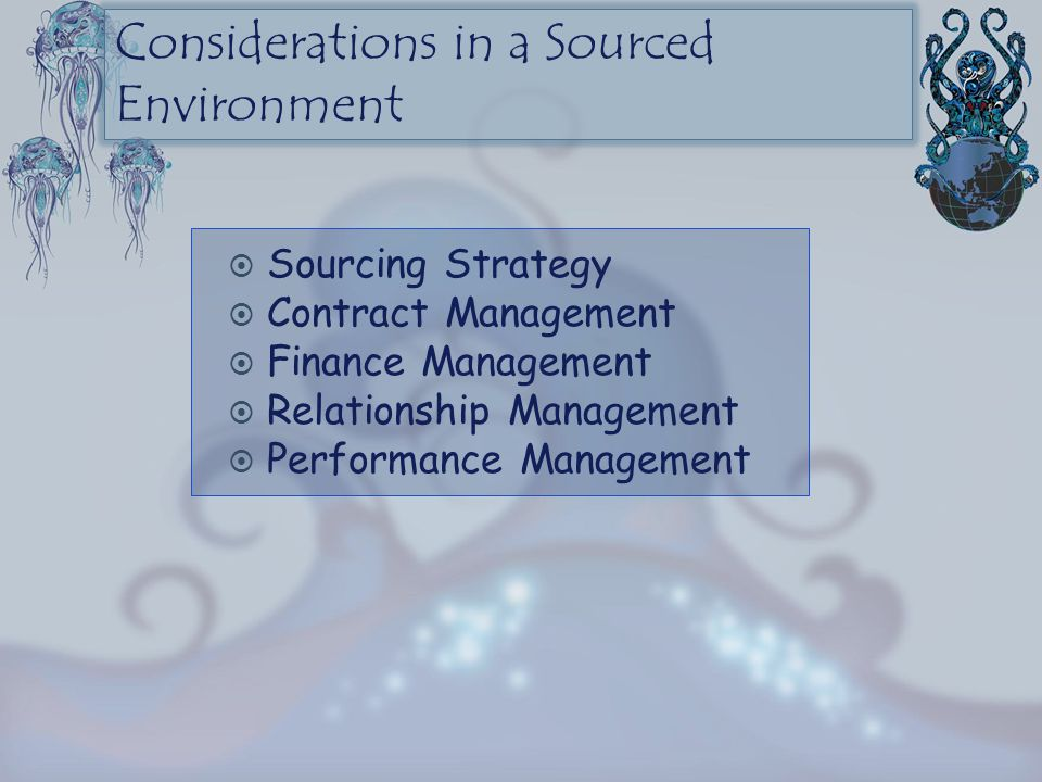 Considerations in a Sourced Environment
