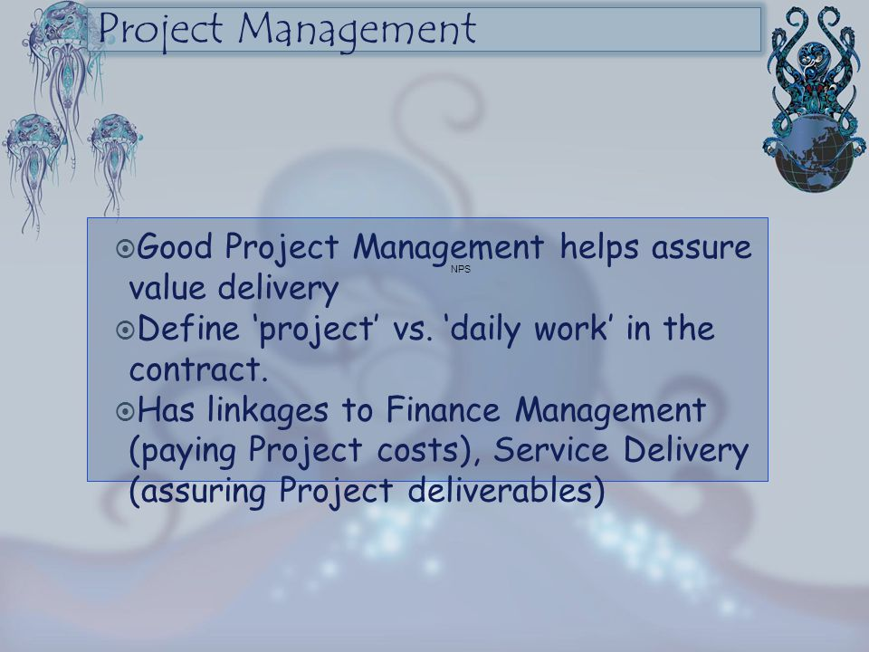 Project Management Good Project Management helps assure value delivery