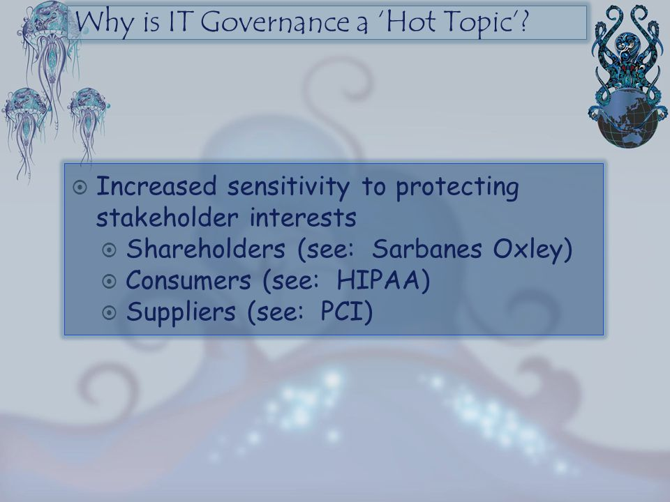 Why is IT Governance a 'Hot Topic'