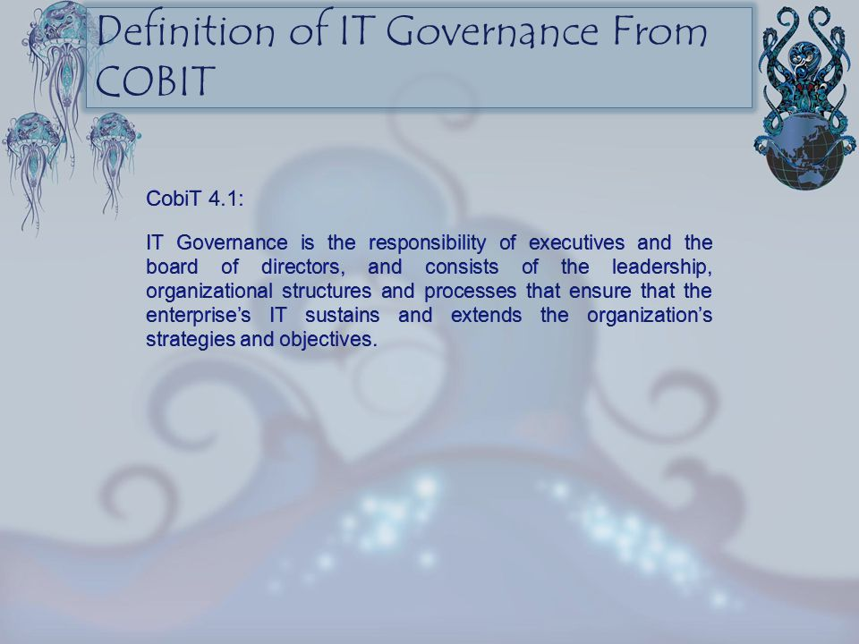 Definition of IT Governance From COBIT