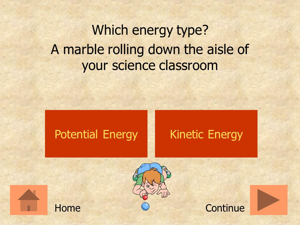 A marble rolling down the aisle of your science classroom