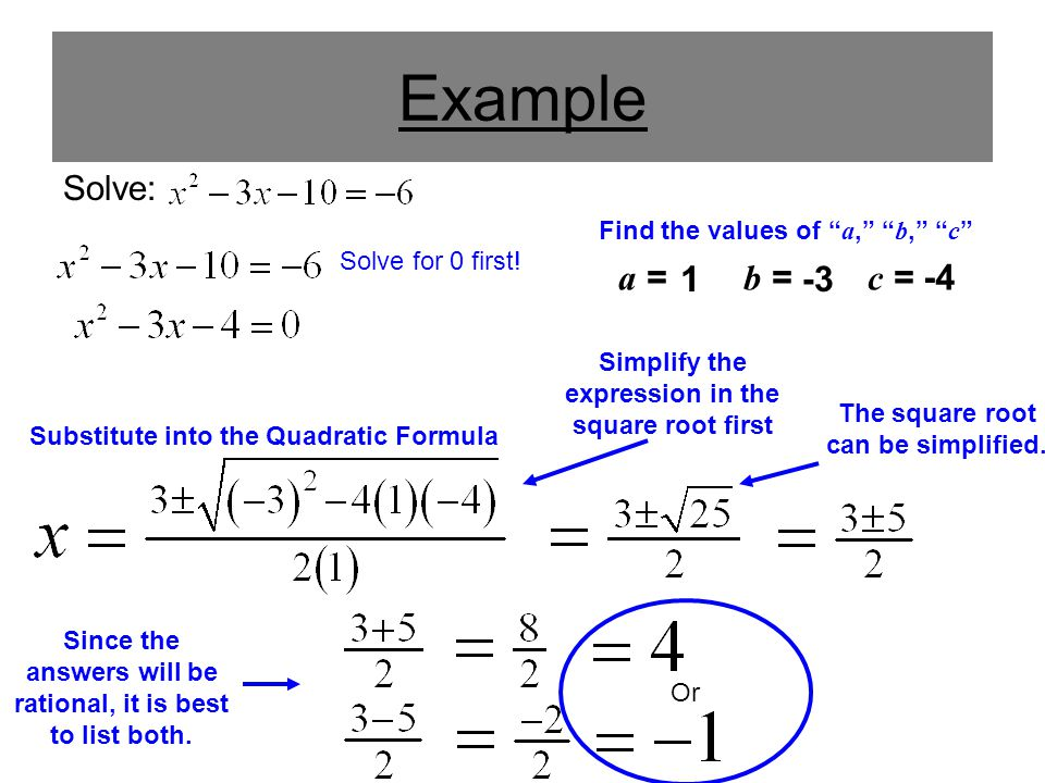 Example a = b = c = 1 -3 -4 Solve: Find the values of a, b, c