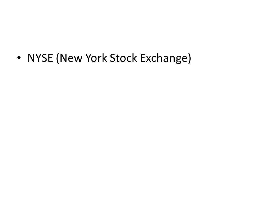 NYSE (New York Stock Exchange)