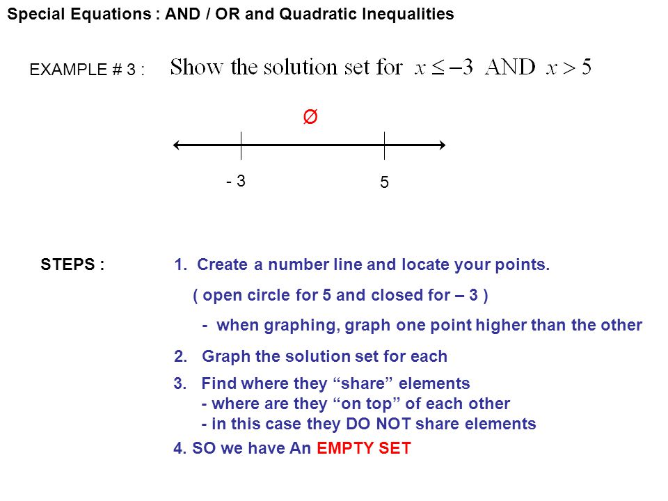 Ø Special Equations : AND / OR and Quadratic Inequalities