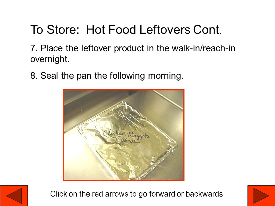 To Store: Hot Food Leftovers Cont.