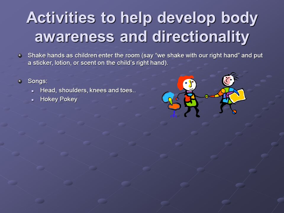 Activities to help develop body awareness and directionality