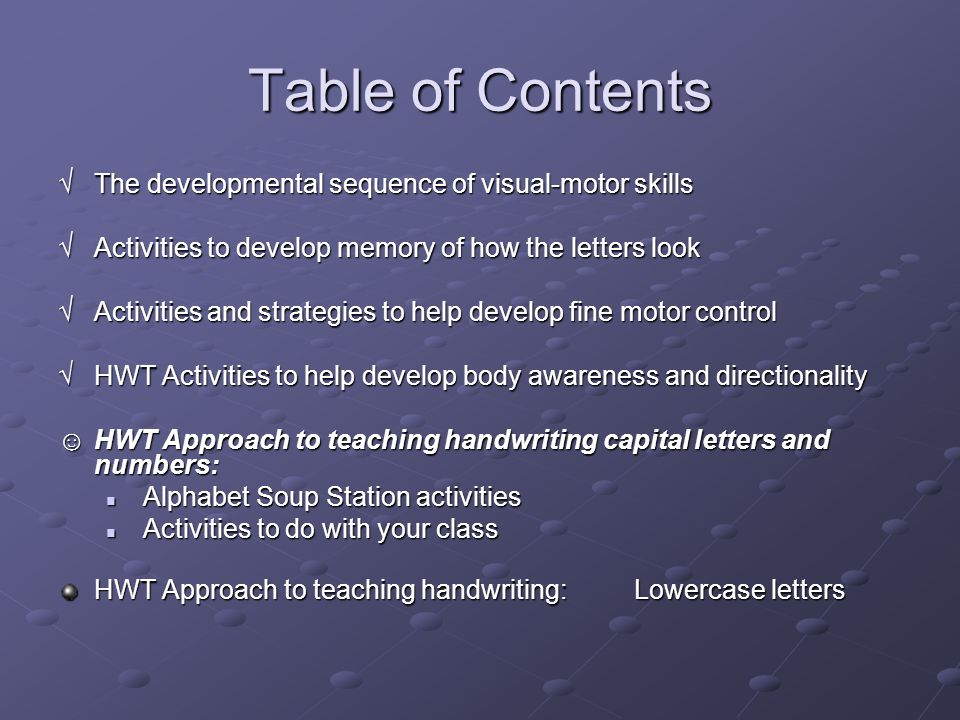 Table of Contents √ The developmental sequence of visual-motor skills