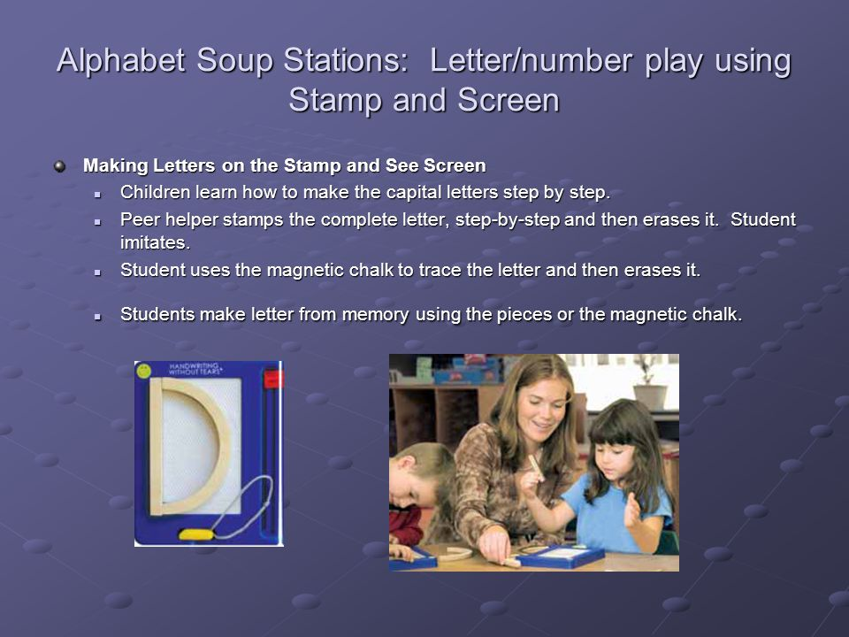 Alphabet Soup Stations: Letter/number play using Stamp and Screen