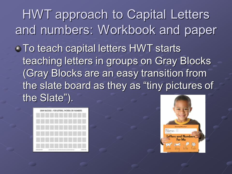 HWT approach to Capital Letters and numbers: Workbook and paper